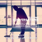 silhouette of a person mopping a floor with text Cleaning Conversations: Perspectives from the people who keep our buildings clean James Peel, Texas Tech University