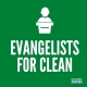 "Picture with green background and person standing at a podium with text reading ""evangelists for clean."""